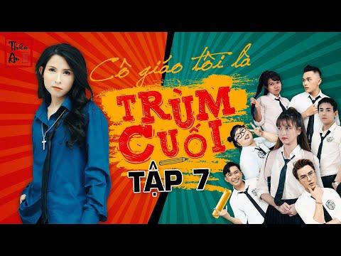 TẬP 7 CÔ GIÁO TÔI LÀ TRÙM CUỐI | My Teacher Is Big Boss Eps.7 |Vỏ quít dày có móng tay nhọn-Thiên An