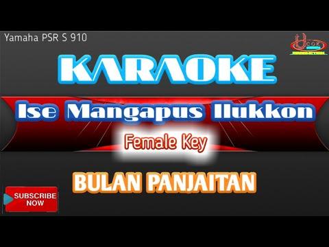 Karaoke ISE MANGAPUS ILUKKON - BULAN PANJAITAN || Original Audio