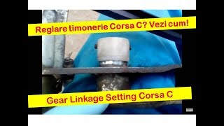 Reglare timonerie Corsa C Z12XE -- Setting gear linkage on a Corsa C F13 manual transmission