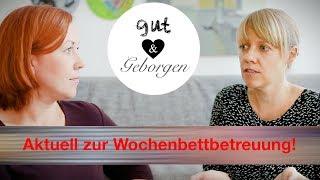 Zur aktuellen Situation der aufsuchenden Wochenbettbetreuung durch Hebammen ★ Gut & Geborgen