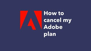 How to cancel mỳ Adobe plan