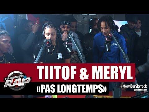 Youtube: Tiitof«Pas longtemps» ft Meryl #PlanèteRap