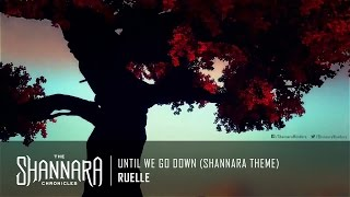 Ruelle - Until We Go Down (Shannara Theme) | The Shannara Chronicles Theme Music [HD]