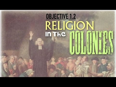 Objective 1.2: Religion in the Colonies
