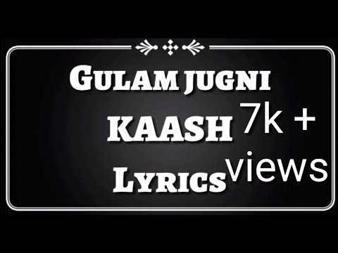 Kaash Gulam Jugni Lyrics