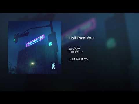 Half Past You