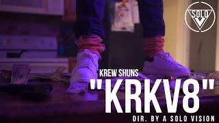 "Krew Shuns - ""KRKV8"" (Prod. By KayDaProducer) | Dir. By @aSoloVision"