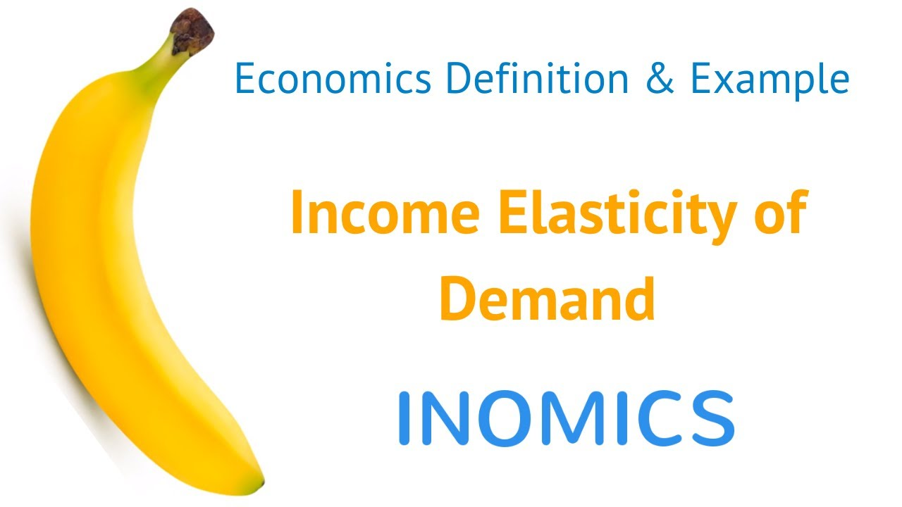 Income Elasticity Of Demand Definition Inomics