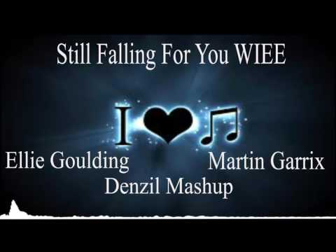 Ellie Goulding Martin Garrix Still Falling For You WIEE Denzil Mashup