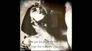 Ivan Seagal ► When You Kiss Me on The Neck ..I Forget How To Breathe..