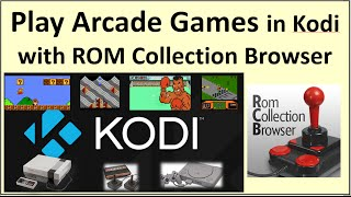 Kodi – Play Arcade Games in Kodi using ROM Collection Browser
