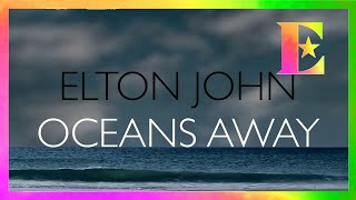 Elton John - Oceans Away (Official Lyric Video)