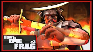 TF2: How to Epic Frag #3 [Epic WIN]