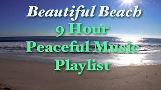 Beautiful Beach 9 HOUR Relax Music Ocean Waves Playlist - Best Relax Music Playlist - Dean Evenson