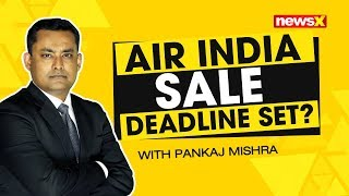 Air India sale deadline set? | NewsX