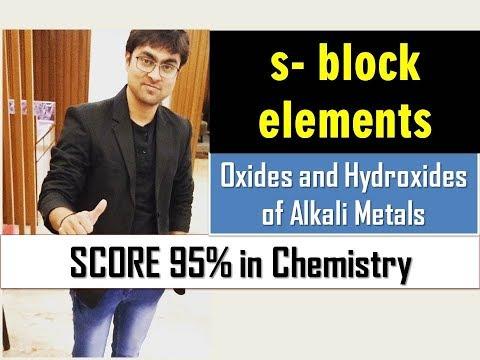 s-block Elements - Oxides and Hydroxides of Alkali Metals (Part 7)