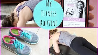 My Fitness Routine + How to get Motivated and Healthy!