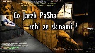 Co Jarek Pasha robi ze skinami ?
