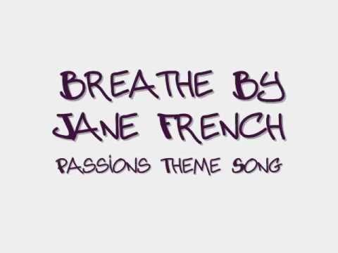 Jane French - Breathe (Passions Theme Song) Lyrics