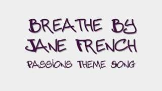 Jane French - Breathe (Passions Theme Song) Lyrics