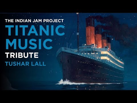Titanic Music (Indian Version) | Tushar Lall (TIJP)