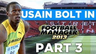 Usain bolt in football manager [part 3] - fm experiment