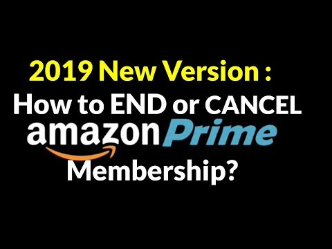 2019 New Version : How to END or CANCEL your Amazon Prime Membership?