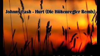Johnny Cash - Hurt (Die Höhenregler Remix)