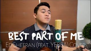 Best Part of Me - Ed Sheeran (feat. YEBBA) Cover