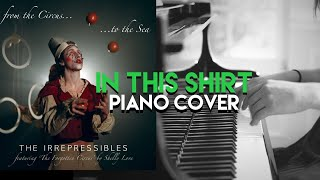 In This Shirt- The Irrepressibles (Piano Cover)