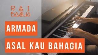 Armada - Asal Kau Bahagia Piano Cover