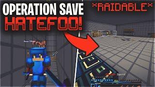 Operation Save HateFoo... *WE WENT RAIDABLE* | Minecraft HCF