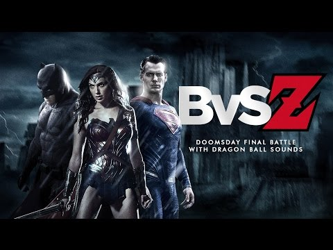 BvS Z - Final Doomsday Battle Recut with Dragon Ball Sounds