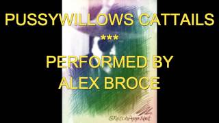 ALEX BROCE ( VERSION ) PUSSYWILLOWS CATTAILS
