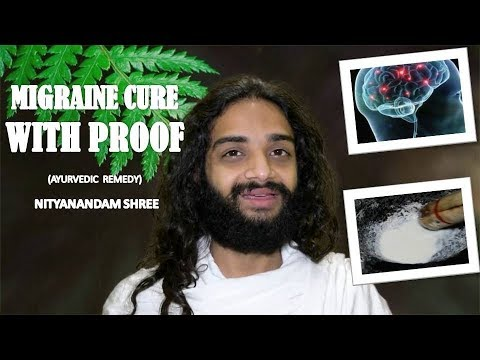 MIGRAINE CURE WITH PROOF | AYURVEDIC TREATMENT FOR MIGRAINE BY NITYANANDAM SHREE