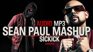 Sean Paul Mashup - Sickick (Audio) [MP3 DOWNLOAD]