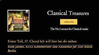 Johann Sebastian Bach - Erster Teil, 17. Choral Ich will hier bei dir stehen