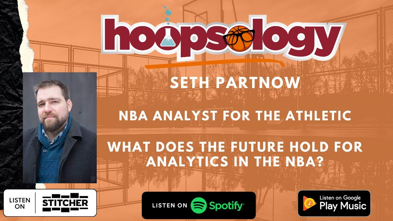 Hoopsology Interview: Seth Partnow of The Athletic on NBA Analytics