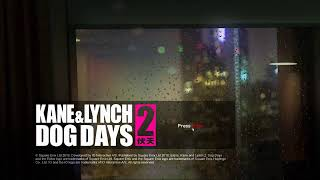 Kane And Lynch 2: Dog Days  For Real This Time