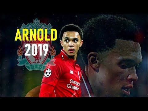 Trent Alexander-Arnold 2019 - Amazing Passing Skills Tackles & Goals - Liverpool