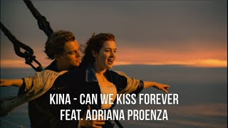Baixar Titanic - Can We Kiss Forever (Kina Ft. Adriana Proenza)