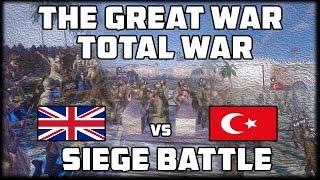 SIEGE BATTLE! The Great War: Total War - WW1 Mod Gameplay! (Siege of Kut?)