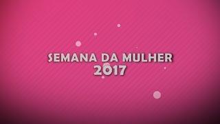 Trailer SEMANA DA MULHER