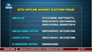 EFCC Releases Hotlines Against Election Fraud Pt.2 15/02/19 |News@10|