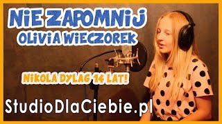 Nie zapomnij - Olivia Wieczorek (cover by Nikola Dyląg) #1244