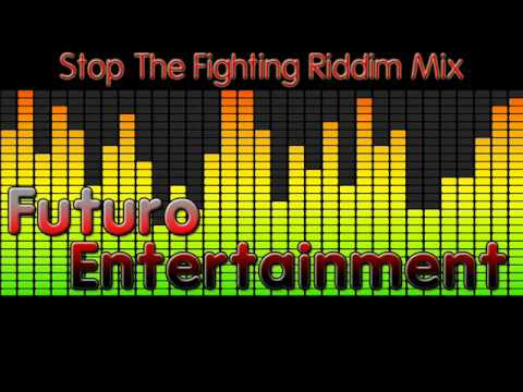 Stop The Fighting Riddim Mix