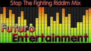 Stop The Fighting Riddim Mix