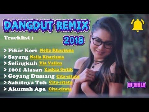 Dangdut Remix 2018 | DJ Dangdut Remix Terbaru Paling Enak Buat Goyang