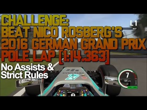 Challenge: Beat Nico Rosberg's 2016 German Grand Prix Pole Lap (NO ASSISTS ON STRICT RULES)