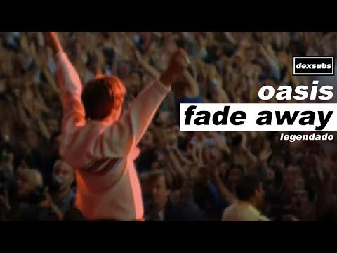 Oasis - Fade Away [Warchild] - Legendado • [HD | Noel & Liam]